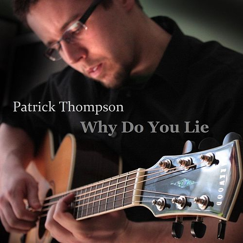 Why Do You Lie by Patrick Thompson