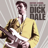 Guitar Legend: The Very Best Of Dick Dale by Dick Dale