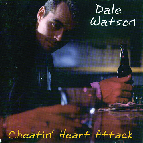 Play & Download Cheatin' Heart Attack by Dale Watson | Napster