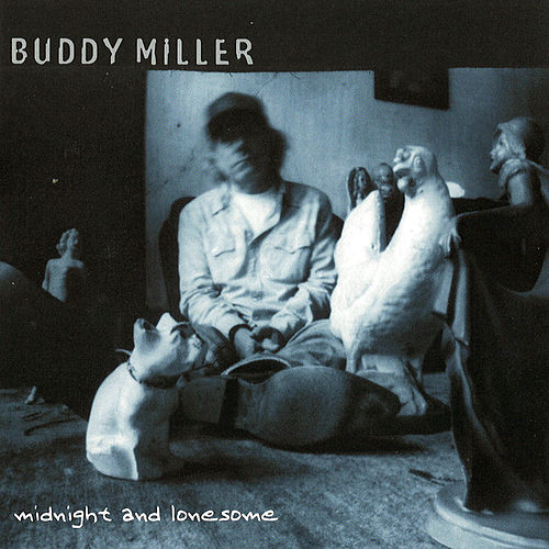 Play & Download Midnight And Lonesome by Buddy Miller | Napster