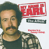 Play & Download My Name Is Earl – The Album by Various Artists | Napster