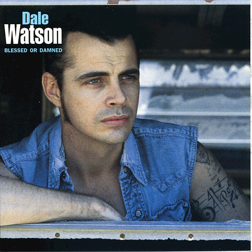 Play & Download Blessed Or Damned by Dale Watson | Napster