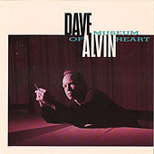 Play & Download Museum Of Heart by Dave Alvin | Napster