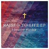 Play & Download Raised to Life by Elevation Worship | Napster