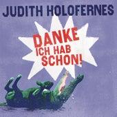 Danke, ich hab schon von Judith Holofernes