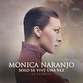 Play & Download Solo Se Vive una Vez by Monica Naranjo | Napster