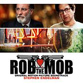 Rob the Mob (Original Motion Picture Soundtrack) by Various Artists