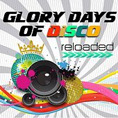 Play & Download Glory Days of Disco - Reloaded by Various Artists | Napster