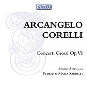 Play & Download Corelli: Concerti Grossi Op. VI by Modo Antiquo | Napster
