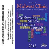 2013 Midwest Clinic: Grisham Middle School Honors Band by Various Artists