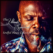 The Sophisticado Ultimate Soulful House Collection by Various Artists