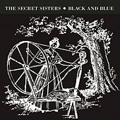Play & Download Black And Blue by Secret Sisters | Napster