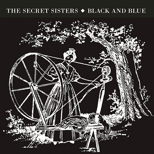 Black And Blue by The Secret Sisters