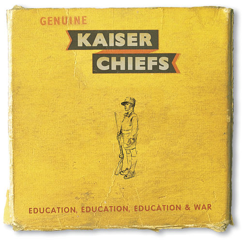Play & Download Education, Education, Education & War by Kaiser Chiefs | Napster