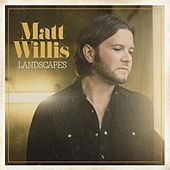 Play & Download Landscapes by Matt Willis | Napster