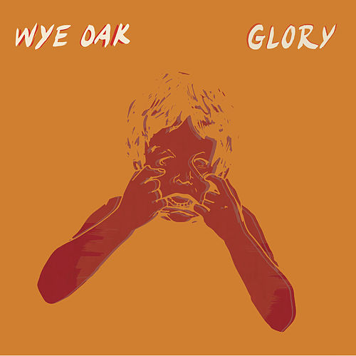 Play & Download Glory (Single) by Wye Oak | Napster