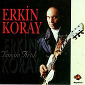 Play & Download Tamam Artık by Erkin Koray | Napster
