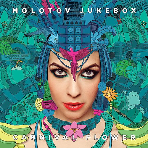 Carnival Flower by Molotov Jukebox