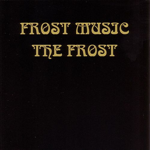Play & Download Frost Music by The Frost | Napster
