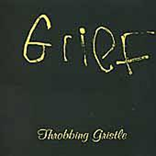 Grief by Throbbing Gristle