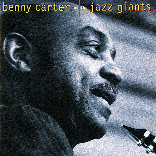 Benny Carter And The Jazz Giants by Benny Carter