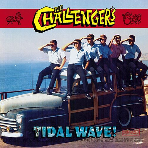 Play & Download Tidal Wave!: Rarities, Alternate Versions &... by The Challengers | Napster