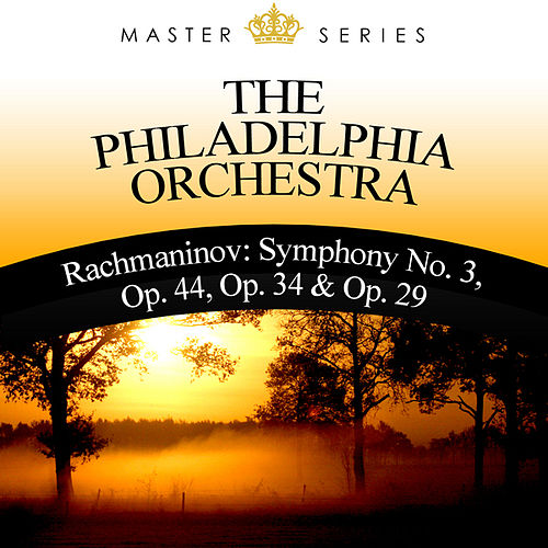 Play & Download Rachmaninov: Symphony No. 3, op. 44, op. 34 & op. 29 by Philadelphia Orchestra | Napster