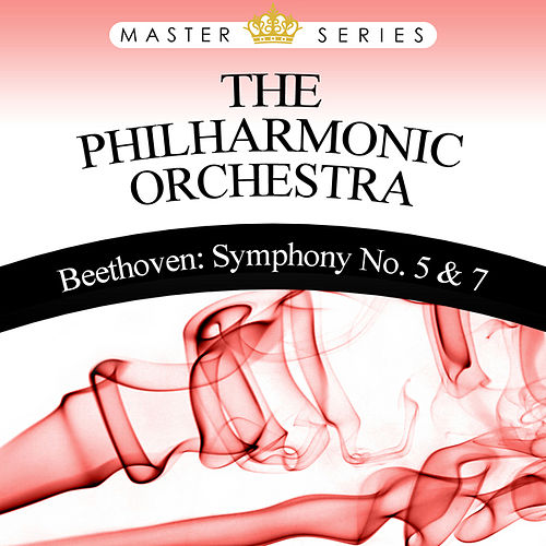 Beethoven: Symphony No. 5 & 7 by Philharmonic Symphony Orchestra