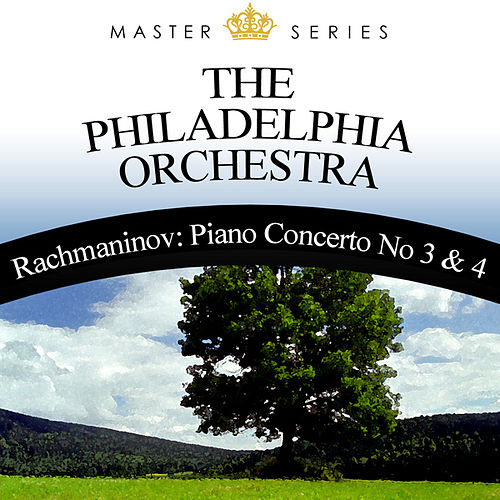 Rachmaninov: Piano Concerto No 3 & 4 by Philadelphia Orchestra