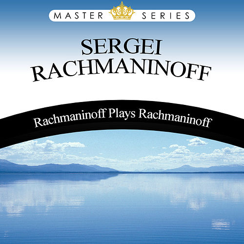 Play & Download Rachmaninoff plays Rachmaninoff by Sergei Rachmaninov | Napster