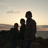 Play & Download Until June by Until June | Napster