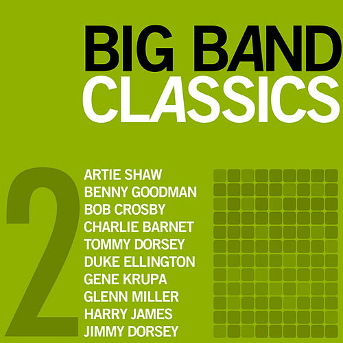 Big Band Classics, Volume 2 by Various Artists