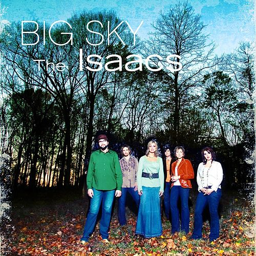 Play & Download Big Sky by The Isaacs | Napster