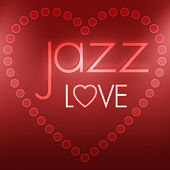 Jazz: Love by Various Artists