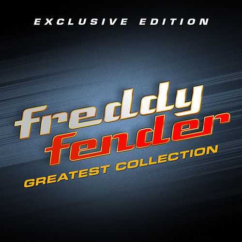 Freddy Fender Greatest Collection by Freddy Fender