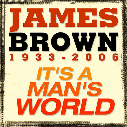 Play & Download It's a man's world by James Brown | Napster