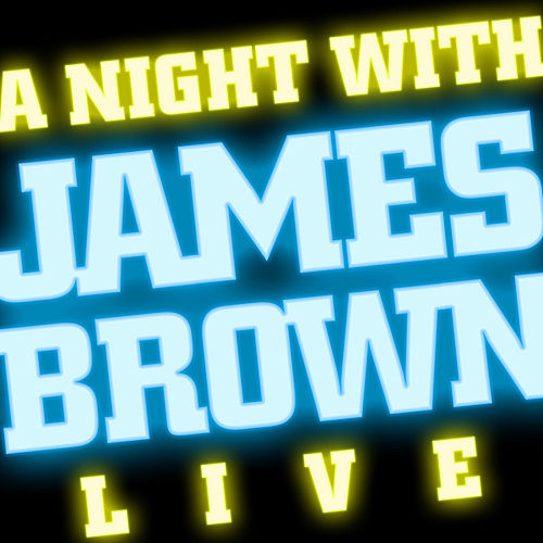 Play & Download A Night with James Brown - Live by James Brown | Napster