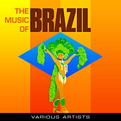 The Music of Brazil by Various Artists