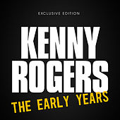 Play & Download The Early Years by Kenny Rogers | Napster