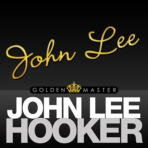 Play & Download John Lee by John Lee Hooker | Napster