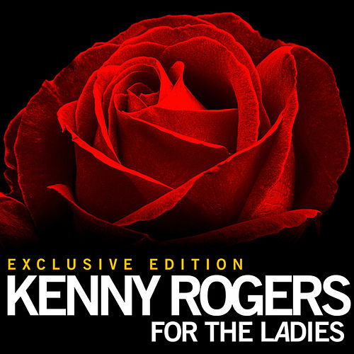 Play & Download For the Ladies by Kenny Rogers | Napster