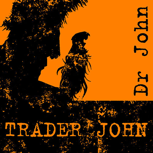Play & Download Trader John by Dr. John   Napster