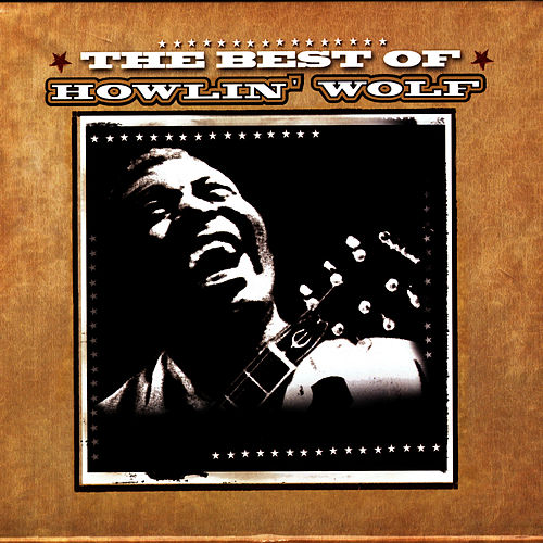 Play & Download The Best Of… by Howlin' Wolf | Napster