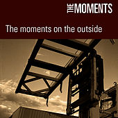 The Moments On The Outside by The Moments