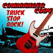 Play & Download Truck Stop Rock by Commander Cody   Napster