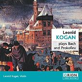 Play & Download Leonid Kogan Plays Bach And Prokofiev by Leonid Kogan | Napster