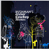 Play & Download Cowboy Music by Bushman's Revenge | Napster