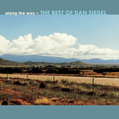 Play & Download Along The Way: The Best Of Dan Siegel by Dan Siegel | Napster