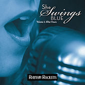 Play & Download She Swings Blue, Vol. 2: After Hours by Rhythm Rockets | Napster