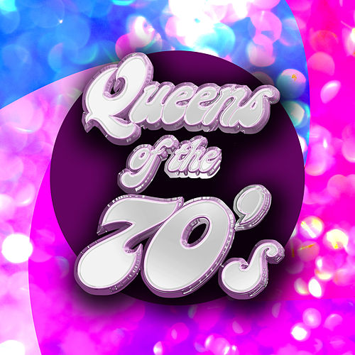 Queens of the 70's by Various Artists